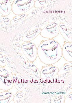 Die Mutter des Gelächters von Schilling,  Siegfried
