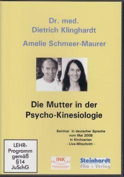 Die Mutter in der Psycho-Kinesiologie von Klinghardt,  Dietrich, Schmeer-Maurer,  Amelie