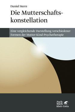 Die Mutterschaftskonstellation von Stern,  Daniel N., Vorspohl,  Elisabeth