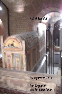 Die Mysterien / Das Tagebuch des Tut-ench-Amun von Schmidt,  Astrid
