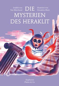 Die Mysterien des Heraklit von Hénissart,  Martine, Laugstien,  Thomas, Marchand,  Yan, Mary,  Donatien