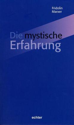 Die mystische Erfahrung von Marxer,  Fridolin
