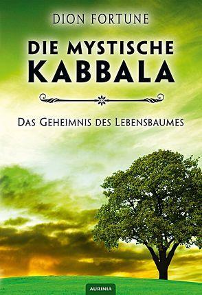 Die mystische Kabbala von Fortune,  Dion, Knight,  Gareth, Schwitalla,  Brigitte, Wehr,  Gerhard