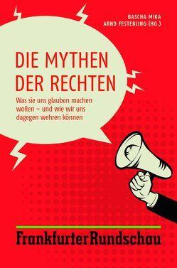 Die Mythen der Rechten von Festerling,  Arnd, Mika,  Bascha