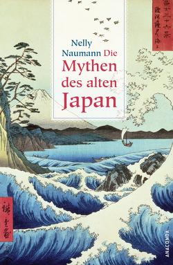Die Mythen des alten Japan von Naumann,  Nelly
