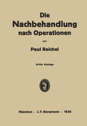 Die Nachbehandlung nach Operationen von Reichel,  Paul