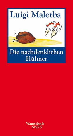 Die nachdenklichen Hühner von Ellermann,  Lena, Malerba,  Luigi, Schnebel-Kschnitz,  Iris, Wehr,  Elke