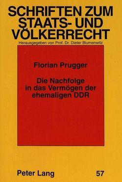 Die Nachfolge in das Vermögen der ehemaligen DDR von Prugger,  Florian