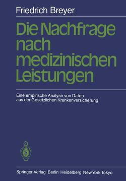 Die Nachfrage nach medizinischen Leistungen von Breyer,  F.