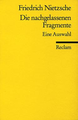 Die nachgelassenen Fragmente von Nietzsche,  Friedrich, Wohlfart,  Günter