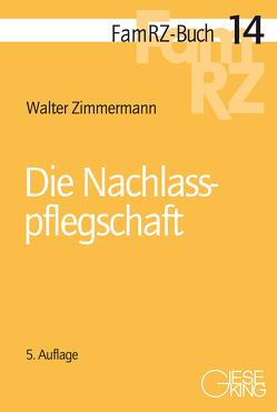 Die Nachlasspflegschaft von Zimmermann,  Walter