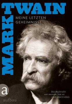 Die Nachricht von meinem Tod ist stark übertrieben von Mahler,  Andreas, Oeser,  Hans-Christian, Twain,  Mark