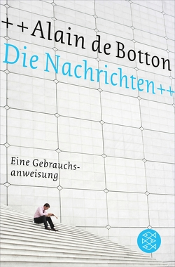 Die Nachrichten von Bechtolsheim,  Barbara Frfr. von, Botton,  Alain de