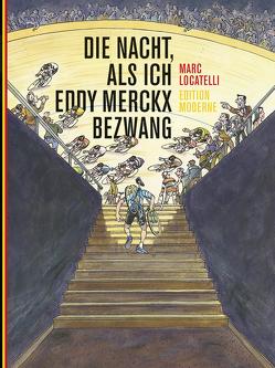 Die Nacht, als ich Eddy Merckx bezwang von Locatelli,  Marc