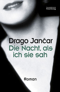 Die Nacht, als ich sie sah von Jancar,  Drago, Kocmut,  Daniela, Olof,  Klaus Detlef