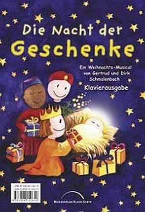 Die Nacht der Geschenke (Klavierpartitur)* von Schmalenbach,  Dirk, Schmalenbach,  Gertrud