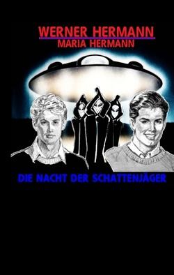 Die Nacht der Schattenjäger von Hermann,  Maria, Hermann,  Werner