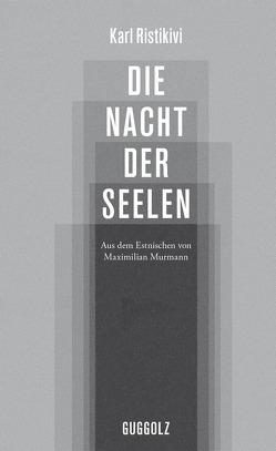 Die Nacht der Seelen von Murmann,  Maximilian, Raud,  Rein, Ristikivi,  Karl