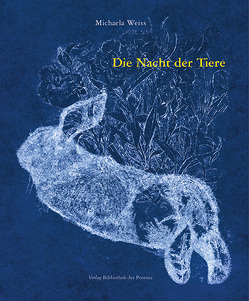 Die Nacht der Tiere von Weiss,  Michaela
