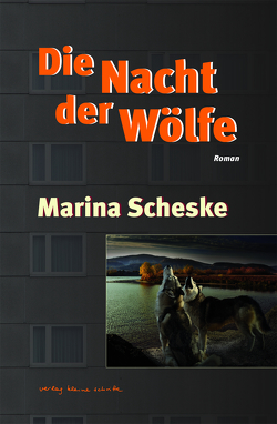 Die Nacht der Wölfe von Scheske,  Marina