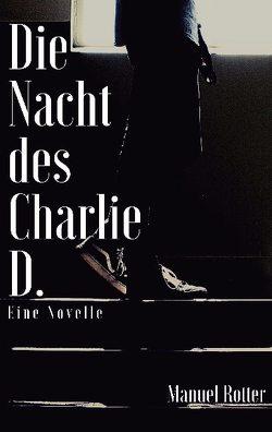 Die Nacht des Charlie D. von Rotter,  Manuel