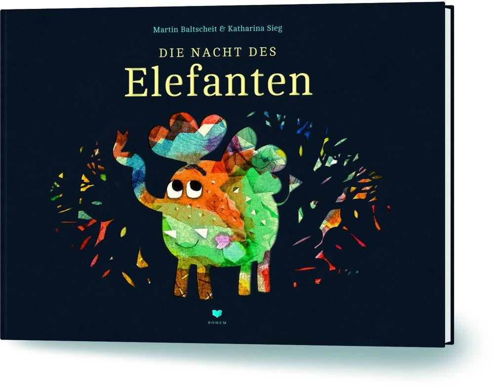 Die Nacht des Elefanten von Baltscheit Martin Sieg Katharina