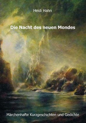 Die Nacht des neuen Mondes von Hahn,  Heidi, Wittgenstein Verlag