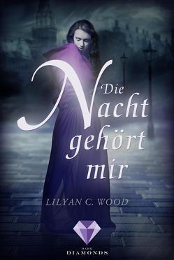 Die Nacht gehört mir von Wood,  Lilyan C.