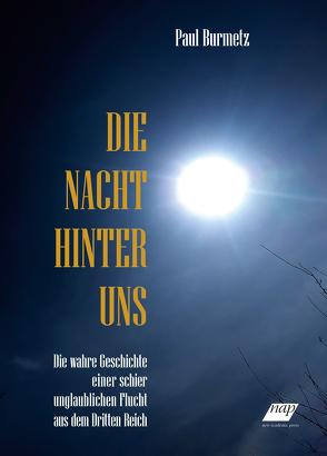Die Nacht hinter uns von Burmetz,  Paul, Freudmann,  Gustav
