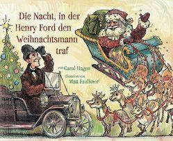 Die Nacht, in der Henry Ford den Weihnachtsmann traf von Bentfeld,  Marcus, Faulkner,  Matt, Hagen,  Carol, von Gersdorff,  Sandra