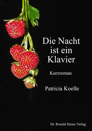 Die Nacht ist ein Klavier von Koelle,  Patricia