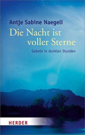 Die Nacht ist voller Sterne von Naegeli,  Antje Sabine