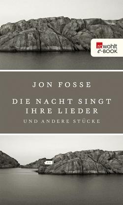 Die Nacht singt ihre Lieder von Fosse,  Jon, Schmidt-Henkel,  Hinrich