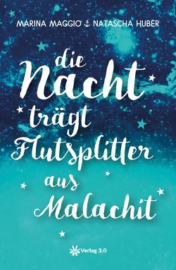 Die Nacht trägt Flutsplitter aus Malachit von Huber,  Natascha, Maggio,  Marina