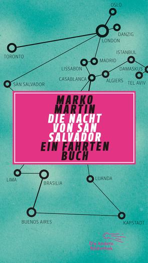 Die Nacht von San Salvador. Ein Fahrtenbuch von Martin,  Marko