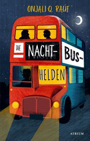 Die Nachtbushelden von Curnick,  Pippa, Diestelmeier,  Katharina, Raúf,  Onjali Q.
