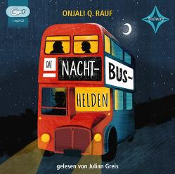 Die Nachtbushelden von Diestelmeier,  Katharina, Greis,  Julian, Raúf,  Onjali Q.