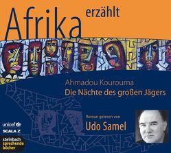 Die Nächte des großen Jägers – Afrika erzählt von Kourouma,  Ahmadou, Samel,  Udo