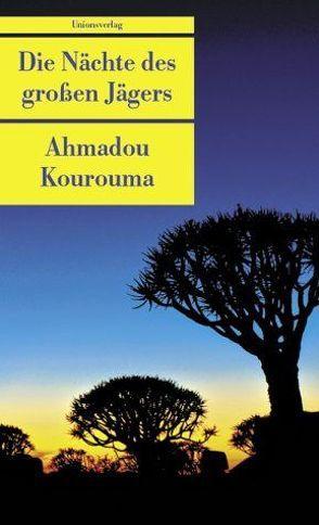 Die Nächte des grossen Jägers von Kourouma,  Ahmadou, Panzacchi,  Cornelia