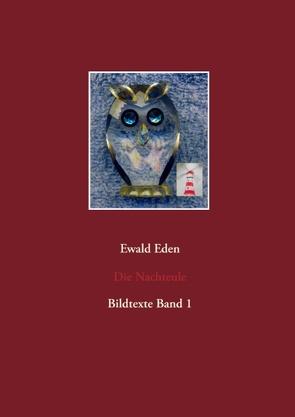 Die Nachteule von Eden,  Ewald