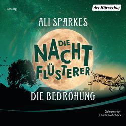 Die Nachtflüsterer – Die Bedrohung von Rohrbeck,  Oliver, Sparkes,  Ali