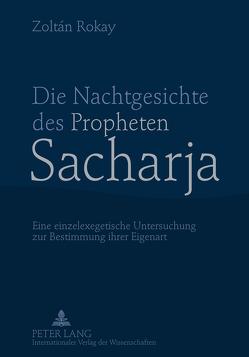 Die Nachtgesichte des Propheten Sacharja von Rokay,  Zoltán
