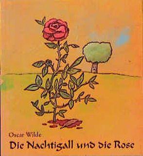 Die Nachtigall und die Rose von Redecke,  Heidrun, Wehrling,  Yann, Wilde,  Oscar