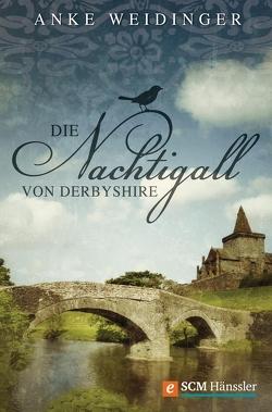 Die Nachtigall von Derbyshire von Weidinger,  Anke