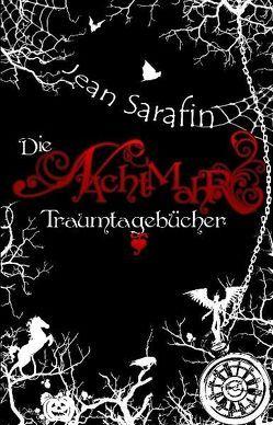 Die Nachtmahr Traumtagebücher von Kleinert,  Ulrike, Sarafin,  Jean