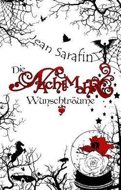 Die Nachtmahr Wunschträume von Kleinert,  Ulrike, Sarafin,  Jean