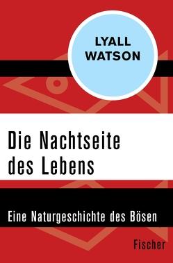 Die Nachtseite des Lebens von Neff,  Kurt, Watson,  Lyall