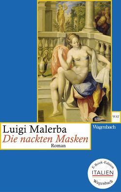 Die nackten Masken von Malerba,  Luigi, Schnebel-Kaschnitz,  Iris