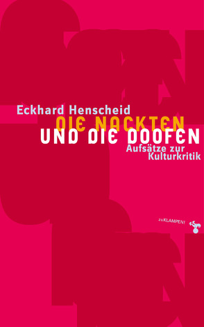 Die Nackten und die Doofen von Henscheid,  Eckhard