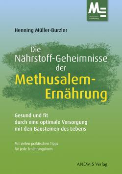 Die Nährstoff-Geheimnisse der Methusalem-Ernährung von Müller-Burzler,  Henning